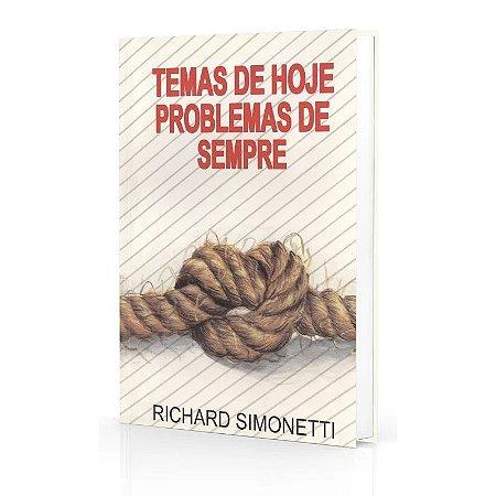 TEMAS DE HOJE PROBLEMAS DE SEMPRE