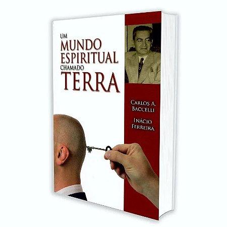 UM MUNDO ESPIRITUAL CHAMADO TERRA
