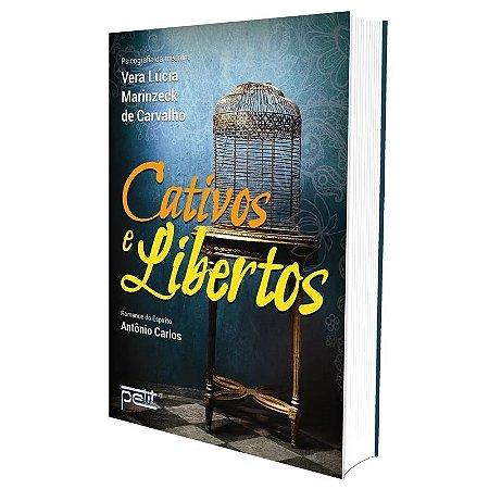CATIVOS E LIBERTOS