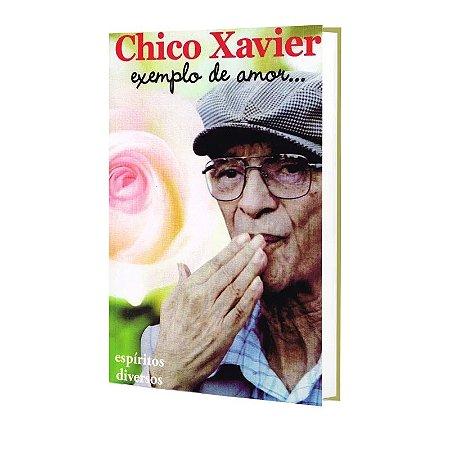 CHICO XAVIER EXEMPLO DE AMOR