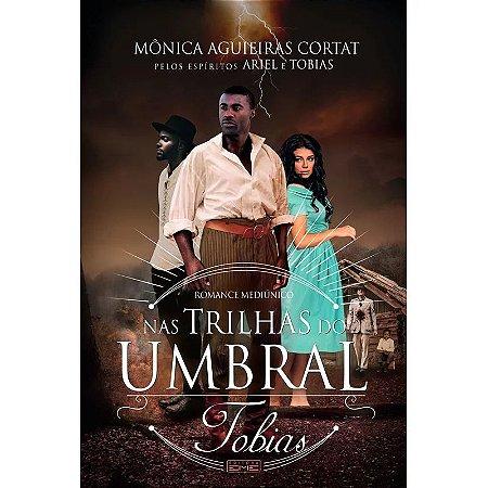 NAS TRILHAS DO UMBRAL - TOBIAS