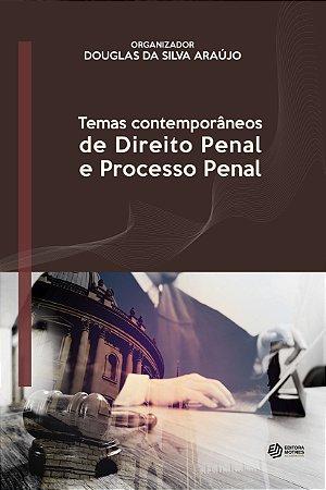 Temas contemporâneos de Direito Penal e Processo Penal
