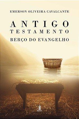 Antigo Testamento - Berço do Evangelho