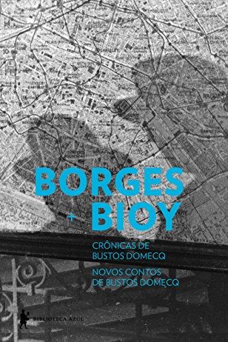 BORGES + BIOY: CRONICAS DE BUSTOS