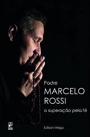 A Superação Pela Fé - Padre Marcelo Rossi
