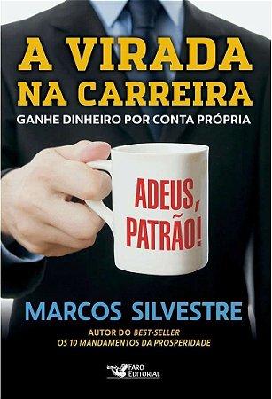 A Virada na Carreira - Marcos Silvestre