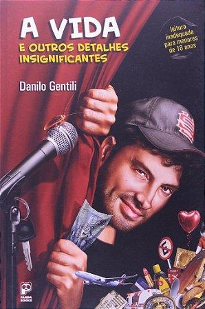 Danilo Gentili - A Vida e Outros Detalhes Insignificantes
