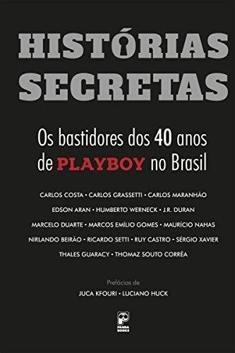 Histórias secretas: Os bastidores dos 40 anos de Playboy no BrasileBook - Vários autores