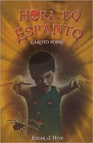 Hora do espanto - O garoto pobre - Edgar J. Hyde