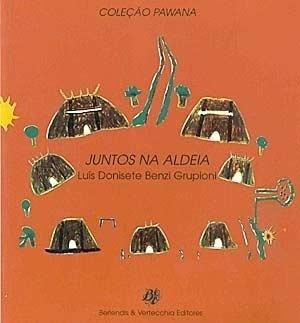 Juntos na Aldeia - Luís Donisete Benzi Grupioni