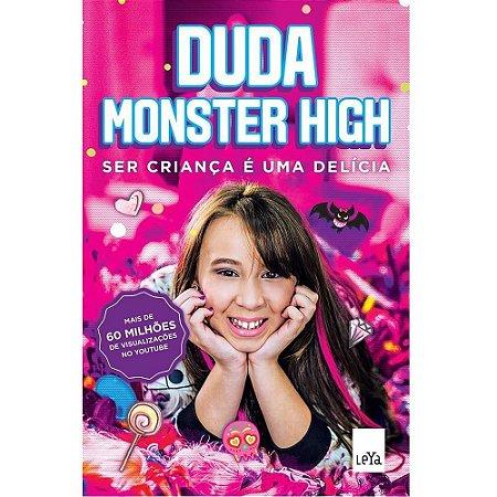 Livro - Ser Criança é uma Delícia! - Duda Monster High