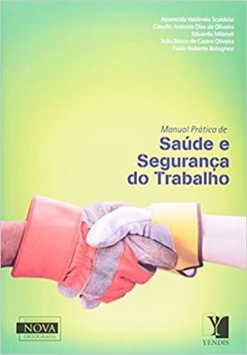 Manual Prático De Saúde E Segurança Do Trabalho - Claudio Antonio Dias de Oliveira