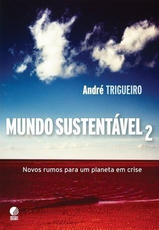 Mundo Sustentável 2 - André Trigueiro