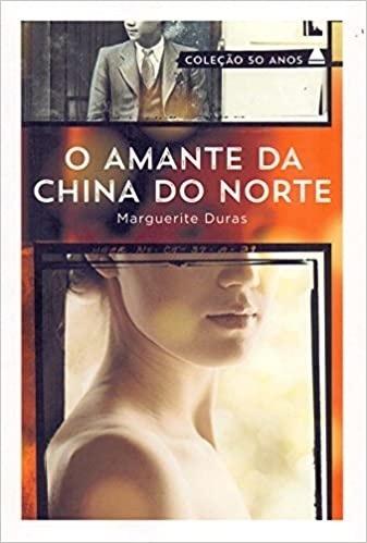 O Amante da China do Norte - Marguerite Duras