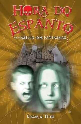 O Castelo Dos Fantasmas - Edgar J. Hyde