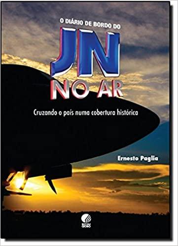 O Diário de Bordo do JN no Ar