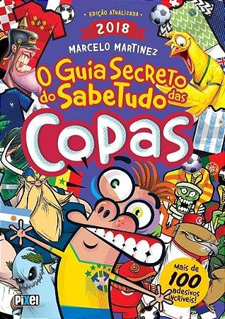 O Guia Secreto Do Sabe Tudo Das Copas - Marcelo Martinez