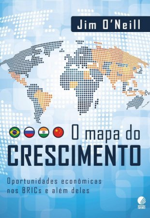 O mapa do crescimento: Oportunidades econômicas nos BRICs e além deles