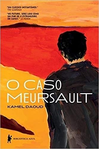 O caso Meursault - Kamel Daoud