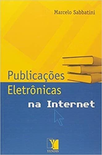 Publicações Eletrônicas na Internet - Marcelo Sabbatini