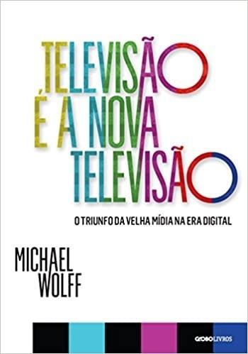 Televisão é a nova televisão - Michael Wolff