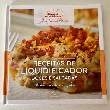 Coleção Ana Maria Braga - Receitas de Liquidificador - Doces e Salgados