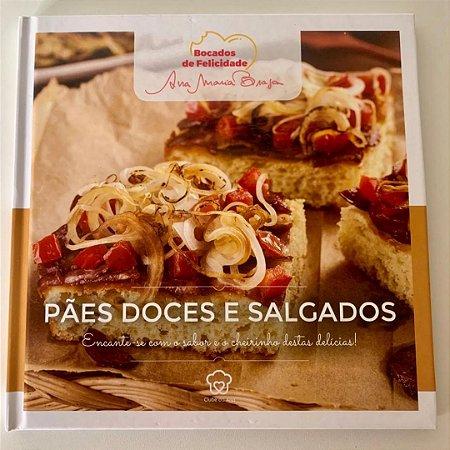 Coleção Ana Maria Braga - Pães, Doces e Salgados