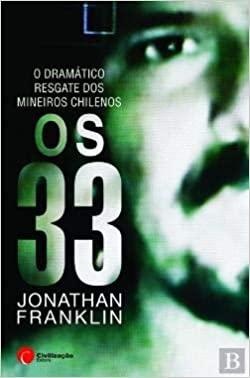Os 33 O Dramático Resgate dos Mineiros Chilenos