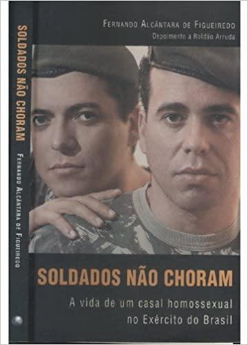 Soldados Nao Choram - A Vida De Um Casal Homossexual No Exercito