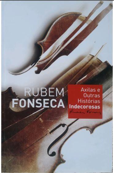 Rubem Fonseca - Axilas e Outras Histórias Indecorosas