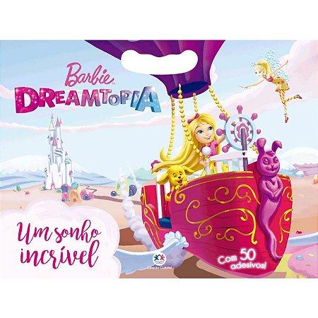 Livro Infantil Ilustrado Barbie Dreamtopia C/50Adesivos Ciranda