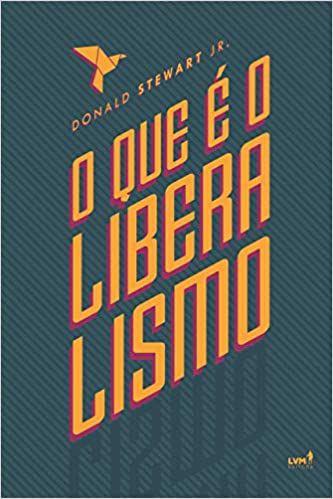 O QUE É O LIBERALISMO - Donald Stewart Jr.