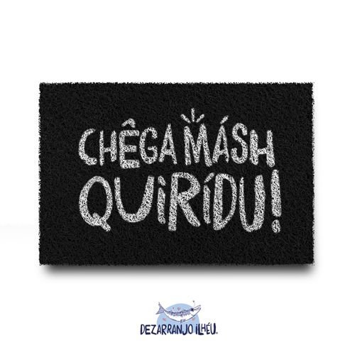 Capacho em Vinil Preto - Chêga Másh Quirídu