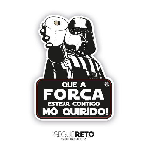 Placa - Força Mô Quirído!