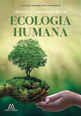 História e Epistemologia da Ecologia Humana