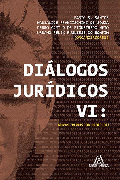 Diálogos jurídicos VI: novos rumos do direito