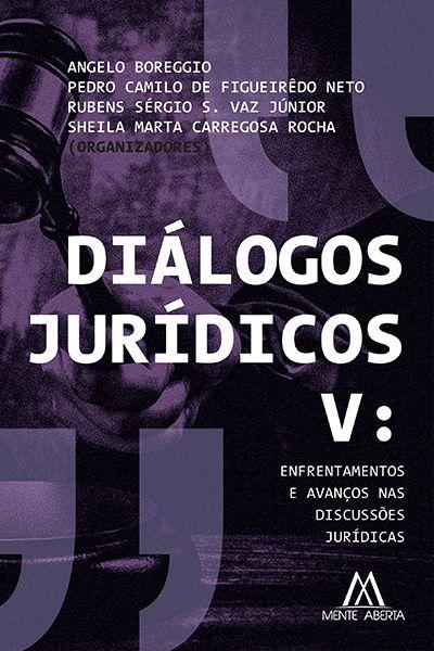 Diálogos jurídicos V: enfrentamentos e avanços nas discussões jurídicas