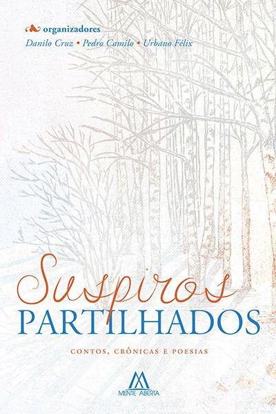 Suspiros partilhados: contos, crônicas e poesias