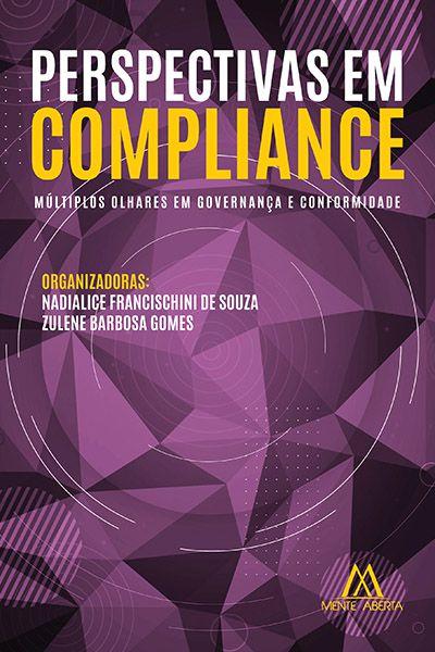 Perspectivas em Compliance: múltiplos olhares em governança e conformidade
