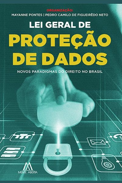 Lei Geral de Proteção de Dados: novos paradigmas do Direito no Brasil