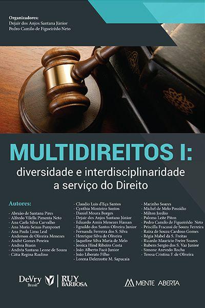 Multidireitos I: Diversidade e interdisciplinaridade a serviço do Direito
