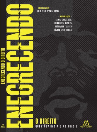 Enegrecendo o Direito: questões raciais no Brasil