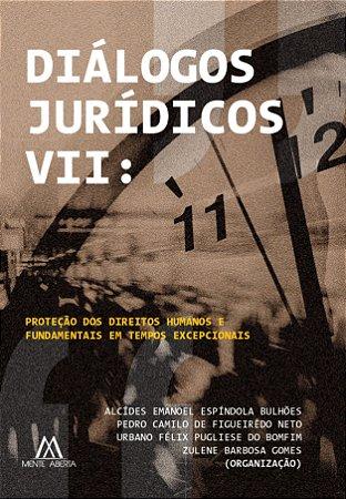 Diálogos Jurídicos VII: proteção dos direitos humanos e fundamentais em tempos excepcionais