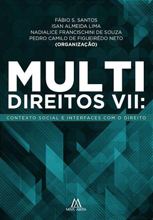 Multidireitos VII: contexto social e interfaces com o Direito