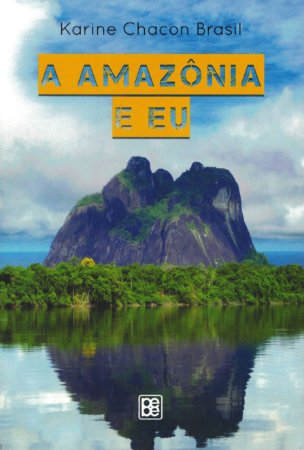 A Amazônia e Eu