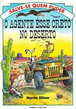 O Agente Ésse Creto No Deserto