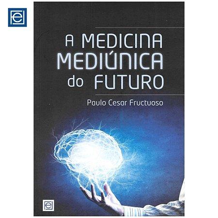 A Medicina Mediúnica do Futuro