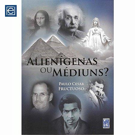 Alienígenas ou Médiuns?