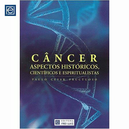 Câncer. Aspectos Históricos, Científicos e Espiritualistas