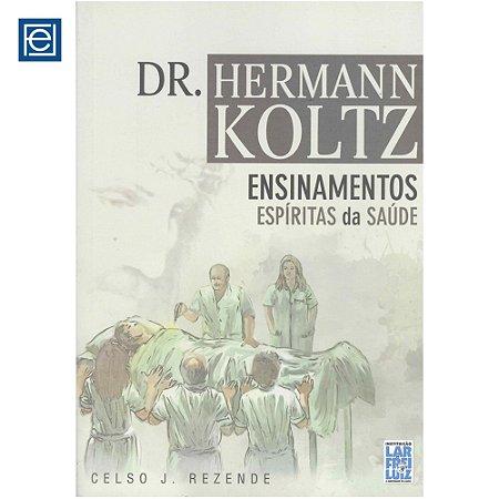Dr. Hermann Koltz - Ensinamentos espíritas da saúde